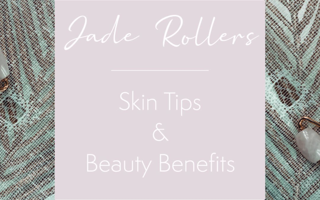 Jade Rollers: Benefits and Tips